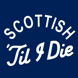 Scottish Till I Die T Shirt