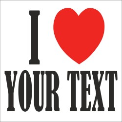 I Love YOUR TEXT T Shirt